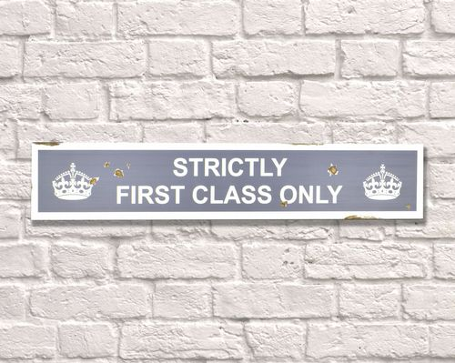 First Class Only Rusty Metal Sign 15cm x 79cm